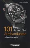 101 Dinge, die man über Armbanduhren wissen muss