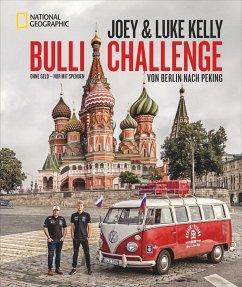 Bulli Challenge - Von Berlin nach Peking - Kelly, Luke; Kelly, Joey