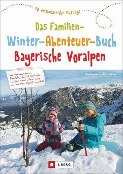 Das große Familien-Winter-Abenteuer-Buch Bayerische Voralpen - Lurz, Dominique