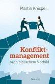 Konfliktmanagement nach biblischem Vorbild