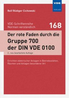 Der rote Faden durch die Gruppe 700 der DIN VDE 0100 - Cichowski, Rolf Rüdiger