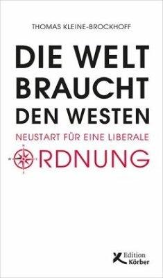 Die Welt braucht den Westen - Kleine-Brockhoff, Thomas