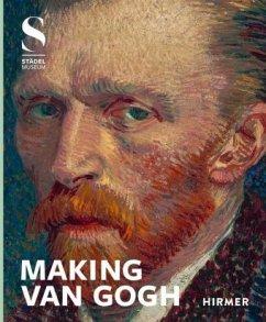 Making Van Gogh - Gogh, Vincent van
