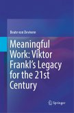 Meaningful Work: Viktor Frankl's Legacy for the 21st Century