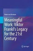 Meaningful Work: Viktor Frankl's Legacy for the 21st Century