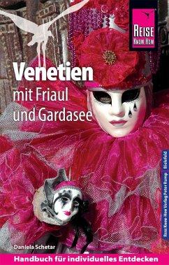 Reise Know-How Reiseführer Venetien mit Friaul und Gardasee - Köthe, Friedrich; Schetar, Daniela