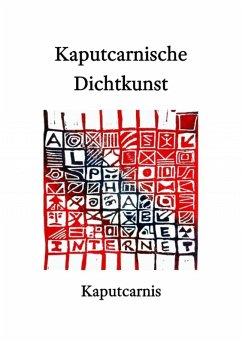 """Kaputcarnische Dichtkunst (eBook, ePUB) - Kaputcarnis"""""""