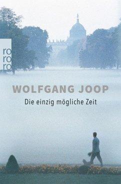 Die einzig mögliche Zeit (eBook, ePUB) - Joop, Wolfgang