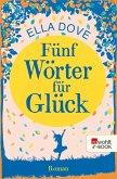 Fünf Wörter für Glück (eBook, ePUB)