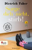 Sorge dich nicht, stirb! (eBook, ePUB)