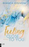 Feeling Close to You / Was auch immer geschieht Bd.2 (eBook, ePUB)