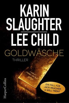 Goldwäsche (eBook, ePUB) - Child, Lee; Slaughter, Karin