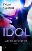 IDOL - Gib mir alles von dir / VIP Bd.4 (eBook, ePUB)