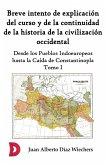 Breve intento de explicación del curso y de la continuidad de la historia de la civilización occidental (Tomo I) (eBook, ePUB)