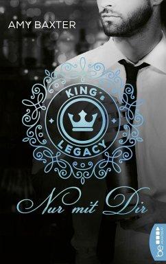 King's Legacy - Nur mit dir / Bartenders of New York Bd.1 (eBook, ePUB) - Baxter, Amy