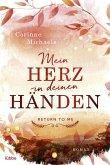 Mein Herz in deinen Händen / Return to me Bd.1 (eBook, ePUB)