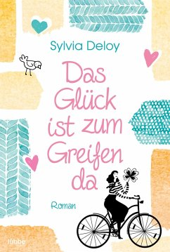 Das Glück ist zum Greifen da (eBook, ePUB) - Deloy, Sylvia