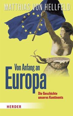 Von Anfang an Europa (eBook, ePUB) - Hellfeld, Matthias von