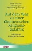 Auf dem Weg zu einer ökumenischen Religionsdidaktik (eBook, PDF)