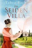 Die Seidenvilla / Seidenvilla-Saga Bd.1 (eBook, ePUB)