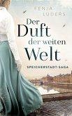 Der Duft der weiten Welt / Speicherstadt-Saga Bd.1 (eBook, ePUB)