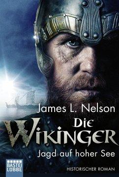 Jagd auf hoher See / Die Wikinger Bd.6 (eBook, ePUB) - Nelson, James L.