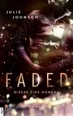 Dieser eine Moment / Faded Bd.1 (eBook, ePUB)