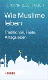 Wie Muslime leben (eBook, ePUB)