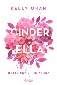 Happy End - und dann? / Cinder & Ella Bd.2 (eBook, ePUB) - Oram, Kelly