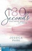 180 Seconds - Und meine Welt ist deine (eBook, ePUB)