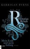Mein Ende und mein Anfang / Victorian Rebels Bd.5 (eBook, ePUB)