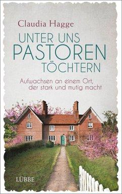 Unter uns Pastorentöchtern (eBook, ePUB) - Hagge, Claudia