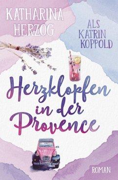 Herzklopfen in der Provence (eBook, ePUB) - Herzog, Katharina; Koppold, Katrin