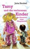 Tamy und die verlorenen Kinder - Die Abenteuer einer Pflegefamilie (eBook, ePUB)