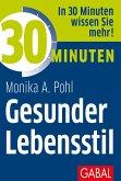 30 Minuten Gesunder Lebensstil (eBook, PDF)