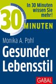 30 Minuten Gesunder Lebensstil (eBook, ePUB)