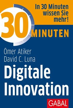30 Minuten Digitale Innovation (eBook, ePUB) - Atiker, Ömer; Luna, David C.