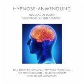Hypnose-Anwendung: Blockaden lösen, Selbstbewusstsein stärken (MP3-Download)