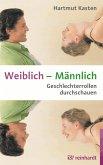 Weiblich - Männlich (eBook, PDF)