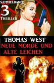 Sammelband 3 Thriller: Neue Morde und alte Leichen (eBook, ePUB)