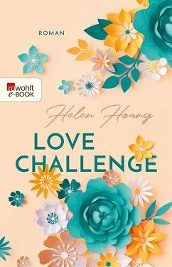 Love Challenge / Love, Kiss & Heart Bd.2 (eBook, ePUB) - Hoang, Helen