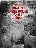 Schweizer Erinnerungen an die Zukunft (eBook, ePUB)