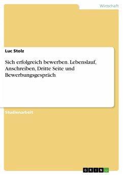 Sich erfolgreich bewerben. Lebenslauf, Anschreiben, Dritte Seite und Bewerbungsgespräch (eBook, PDF)