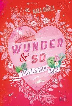 Falls ich dich küsse / Wunder & so Bd.1 (eBook, ePUB) - Andeck, Mara