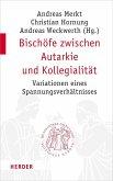 Bischöfe zwischen Autarkie und Kollegialität (eBook, PDF)