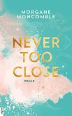 Never Too Close / Never too Bd.1 (eBook, ePUB)