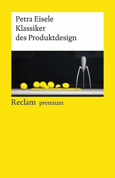 Klassiker Des Produktdesign Von Petra Eisele Als Taschenbuch Portofrei Bei Bucher De
