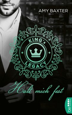 King's Legacy - Halt mich fest / Bartenders of New York Bd.3 (eBook, ePUB) - Baxter, Amy
