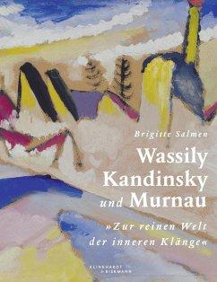 Wassily Kandinsky und Murnau - Salmen, Brigitte