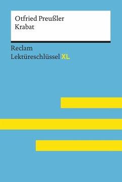 Krabat von Otfried Preußler: Lektüreschlüssel mit Inhaltsangabe, Interpretation, Prüfungsaufgaben mit Lösungen, Lernglossar. (Reclam Lektüreschlüssel XL) - Scholz, Eva-Maria